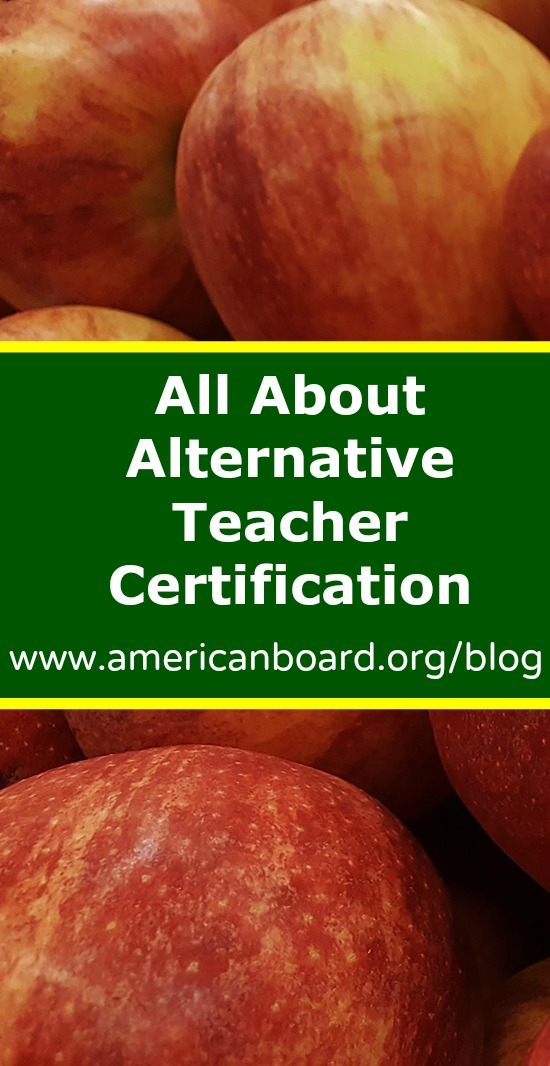 All About Alternative Teacher Certification American Board Blog