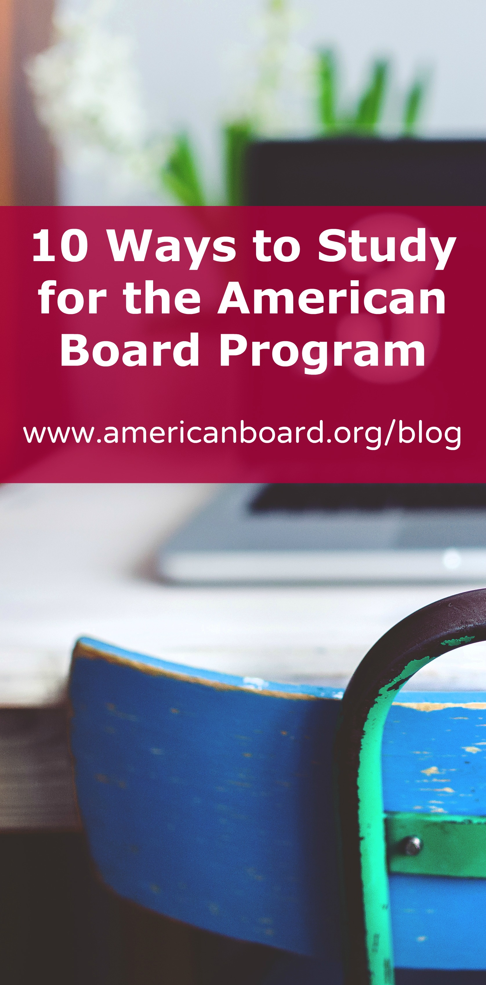 10 ways to study for the american board program the american alumni did we miss any of our favorite study methods let us know in the comments below studyforamericanboardpinterest categories american board 1betcityfo Images